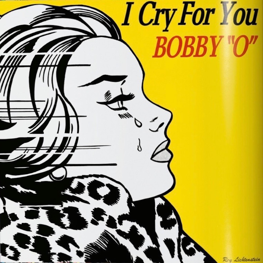 """I Cry For You"" by Bobby ""O"""