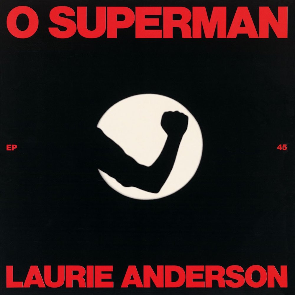 """O Superman"" by Laurie Anderson"