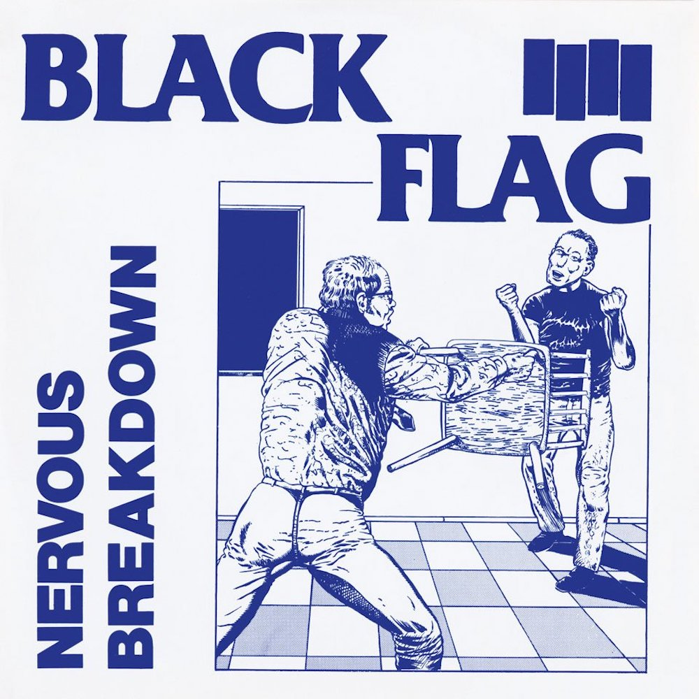 """Nervous Breakdown"" by Black Flag"